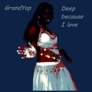 GrandYop - Deep because I love