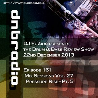Ep. 161 - Mix Sessions Vol. 27 - Pressure Rise Pt. 5