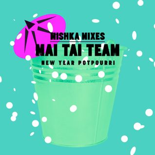 Mai Tai Team — New Year Popurri for Mishka