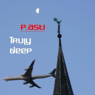 P.asti-Truly deep
