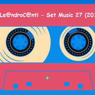 Dj Le@ndroC@nti - Set Music.27 (2015)
