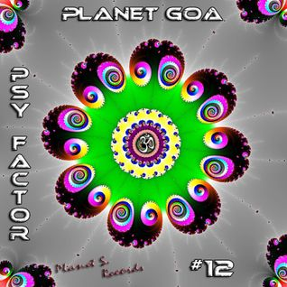 Planet Goa - Psy Factor #12
