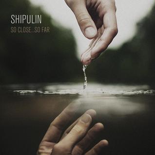Shipulin - So close..so far