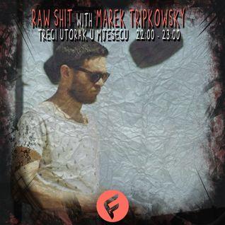 Marek Tripkowsky - Raw Shit Podcast (Sep 2016)