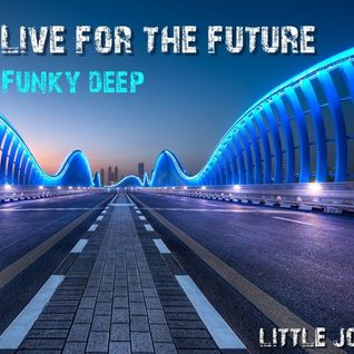 Live for the future