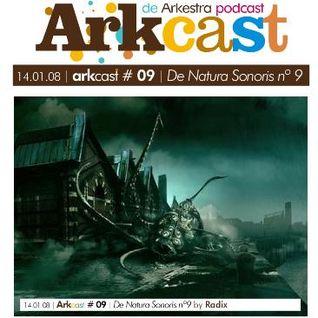 ARKcast # 09   De Natura Sonoris x Radix