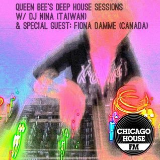 Queen Bee's Deep House Sessions on Chicago House FM w/ guest DJ Fiona Damme