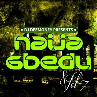 DJ Dee Money Presents Naija Gbedu Reloaded Vol 7