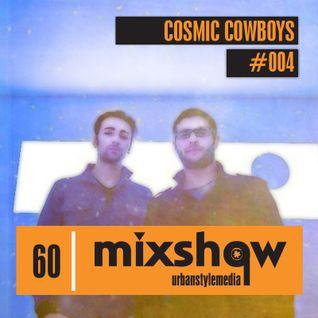 UrbanStyleMedia Mixshow 004 - Cosmic Cowboys