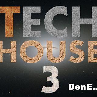 Tech House 3 by DenE..