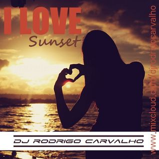 I Love Sunset by Rodrigo Carvalho