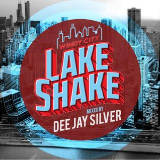 Windy CIty LakeShake Festival mixed by Dee Jay Silver