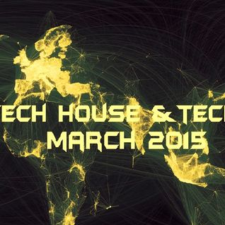 Tech house & techno march 2015