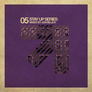 Stay Up Series 005 - Jon Billick