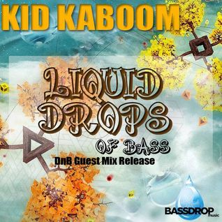 KID KABOOM - Liquid Drops of Bass (A Free Bassdrop Music Guest Mix)