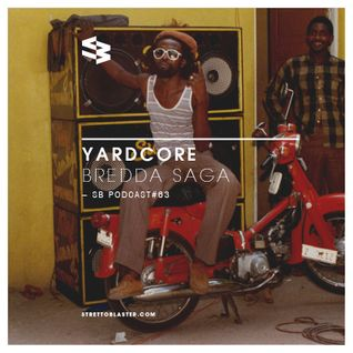 The Blast Podcast #63 - Bredda Saga inna Yardcore