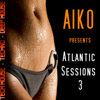 Atlantic Sessions 3 House - Tech House