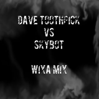 Dave Toothpick vs Skybot (Wixa mix)