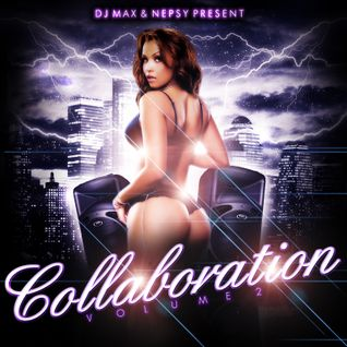 DJ Max & Nepsy Present Collaboration Volume 2
