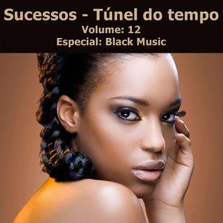 Sucessos - Túnel do Tempo Volume 12 Especial: Black Music