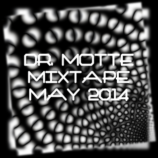 Dr. Motte Mixtape May 2014