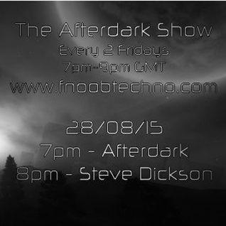 The Afterdark Show ft. 1hr - Afterdark 2hr - Steve Dickson 11.09.15 7pmGMT