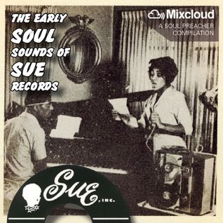 The early SOUL sounds of SUE Records!
