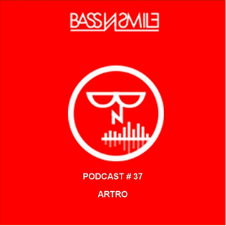 Bass N Smile presents Artro #37