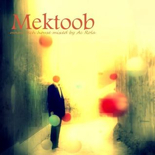 [Mektoob] mnml tech house mixed by Ac Rola ....N'jOy it !!!