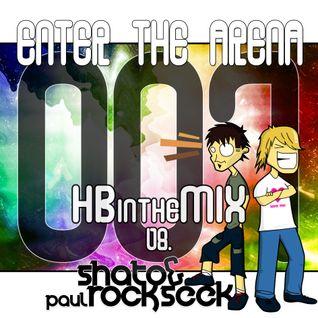 Enter The Arena 007: HBintheMix vs. Shato & Paul Rockseek