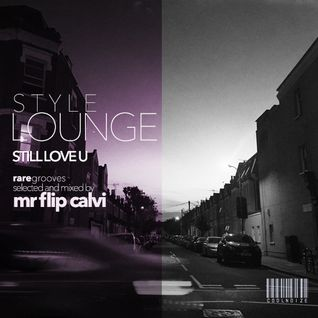 Style Lounge | raregrooves | Still Love U Ep. | Mr Flip