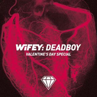 Wifey: Deadboy Valentine's Day Special