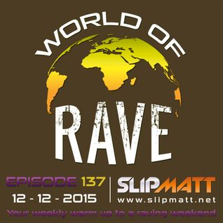 Slipmatt - World Of Rave #137