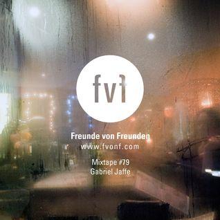 Freunde von Freunden Mixtape #79 by Gabriel Jaffe