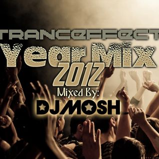 TrancEffect - The Year Mix 2012 ... Mixed by DJ Mosh