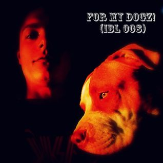 For my Dogz! (IBL 008) - IchBinL.