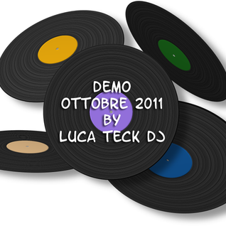 Demo OTTOBRE 2011 by Luca Teck Dj