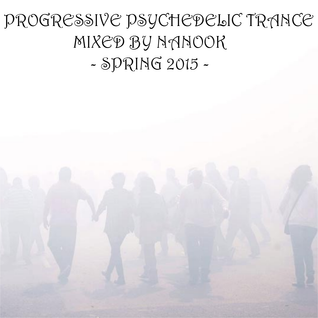 Progressive Psychedelic Trance - Spring 2015 - Mixed By Chris Nanook