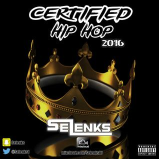 #CertifiedHipHop2016 @Selenks1