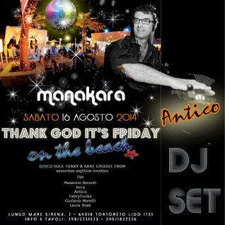 DjAntico djset - T.G.i.F. on the beach MANAKARA Tortoreto lido 16.08.14