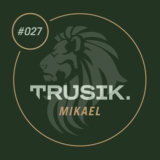 Mikael - TRUSIK Exclusive Mix