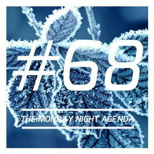 Mix 68 - The Monday Night Agenda