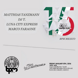 DJ T - 15 YEARS OF MOON HARBOUR SHOWCASE @ LA SANTANERA - THE BPM FESTIVAL 2016