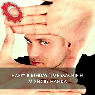 Happy Birthday Time Machine! - Part 001 - Mixed by Hanka