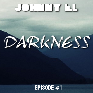 Johnny El Presents: Darkness Mixshow - Episode #1
