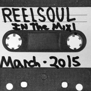 Reelsoul In The Mix. March 2015