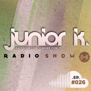 JUNIOR K. RADIO SHOW Ep.#026