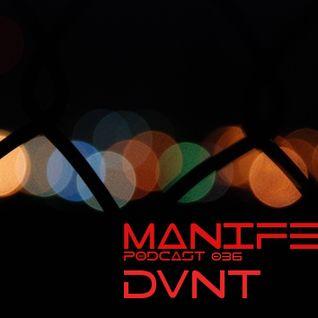DVNT - Manifest Podcast 036