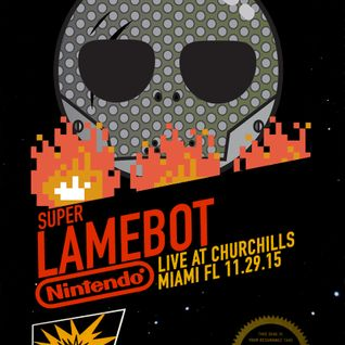 LAMEBOT - Nintendo All-Stars Live Set (Live @ Churchill's 11.29.15)
