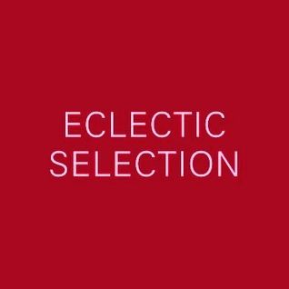 Eclectic Selection Vol. 1 (The Melting Pot Session)